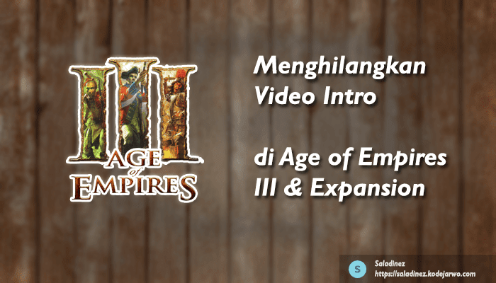 Cara Menghilangkan Video Intro Awal di Age of Empires III