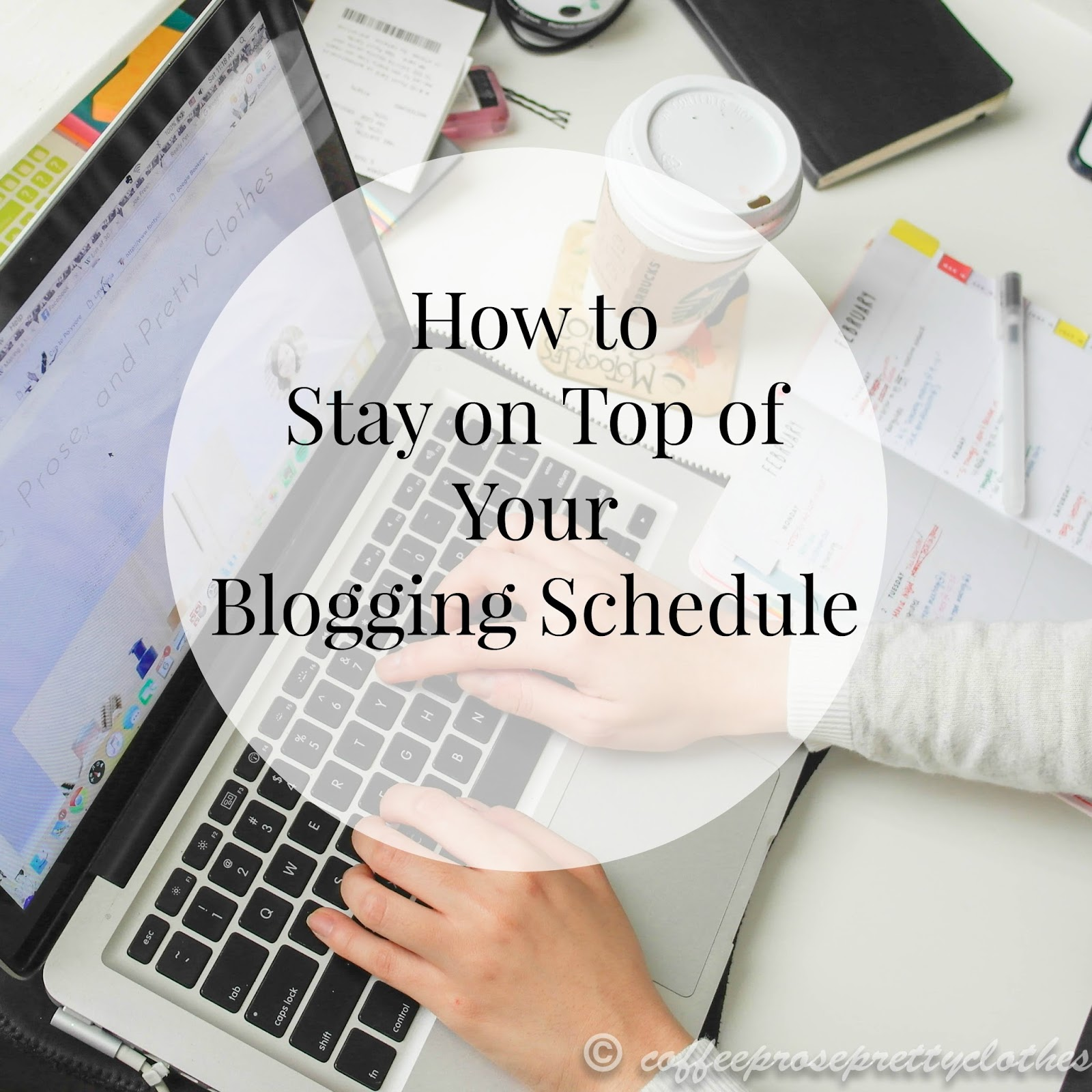 How to Stay on Top of Your Blogging Schedule
