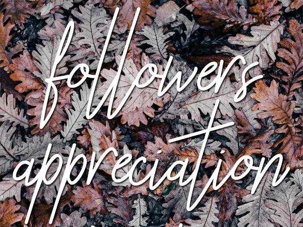 Followers Appreciation Giveaway & A Short Hiatus