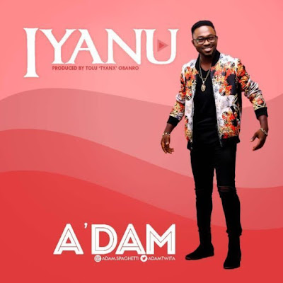 A'dam – Iyanu [Miracle]