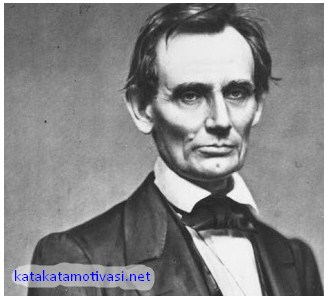 Kata Kata Motivasi Abraham Lincoln
