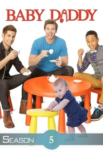 Baby Daddy Season 5 Complete Download 480p All Episode