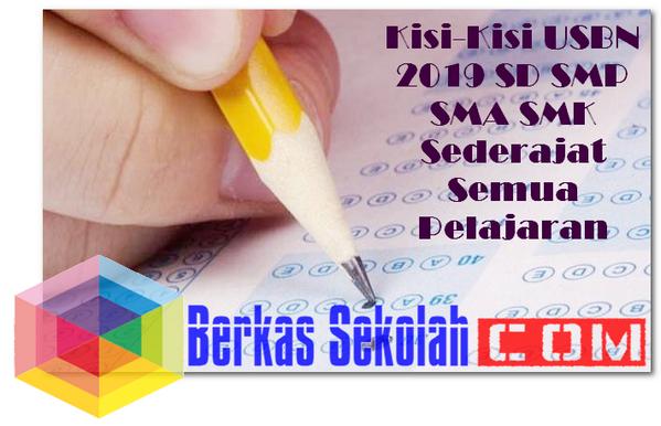 Kisi-Kisi USBN 2019 SD SMP SMA SMK Sederajat Semua Pelajaran
