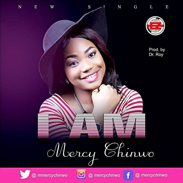 DOWNLOAD MP3: Mercy Chinwo- I Am