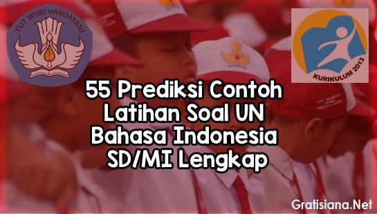 55 Prediksi Contoh Latihan Soal UN Bahasa Indonesia SD/MI Tahun 2019 Lengkap