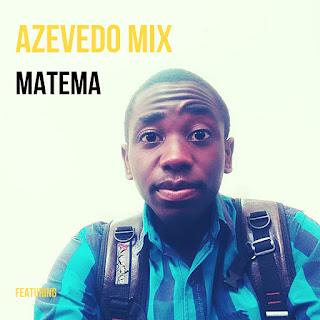 Azevedo Mix - Matema (Original Mix)