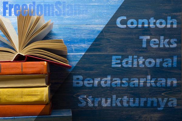Contoh Teks Editorial/Tajuk Rencana Berdasarkan Strukturnya   Freedomsiana