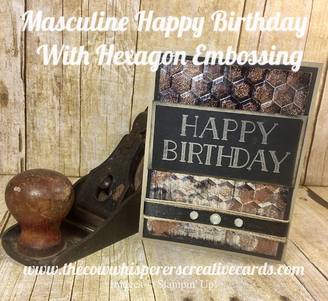 Happy Birthday, Hexagon Embossing Folder, Masculine, Copper, Rustic, Man