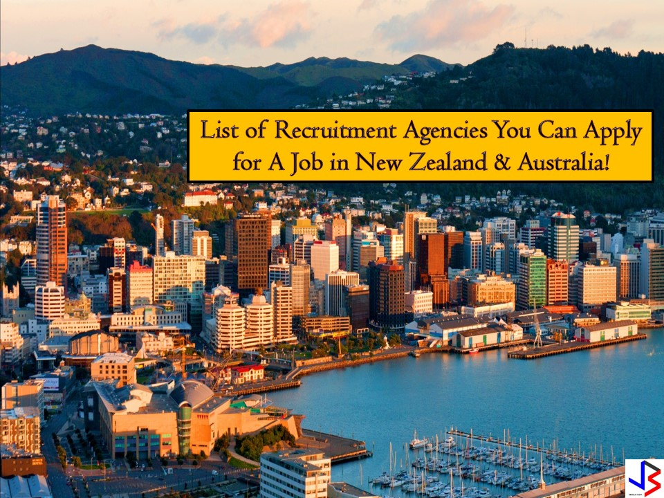 The following are the list of licensed recruitment agencies where you can apply for a job if you wish to work in New Zealand and Australia. The list is updated for the month of August 2018. Included are the respective job orders from the Philippine Overseas Employment Administration (POEA) with corresponding numbers of vacancies.  Note: Jbsolis is not affiliated nor connected with the following recruitment agencies. The article information is taken from the POEA website and for general information purposes only. Interested applicant may apply in the following recruitment agencies at their own risk and account. Thank You.