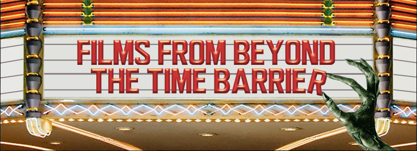 Films From Beyond the Time Barrier