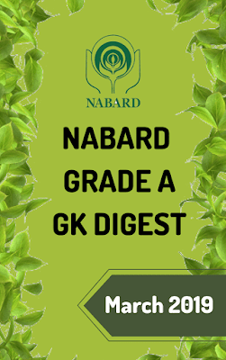 NABARD Grade A GK Digest: March 2019