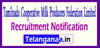AAVIN Cooperative Milk Producers Federation Limited Tamilnadu Recruitment Notification 2017 Last date 05-06-2017