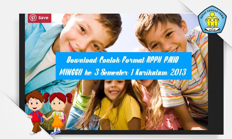 Download Contoh Format RPPH PAUD MINGGU ke 3 Semester 1 Kurikulum 2013