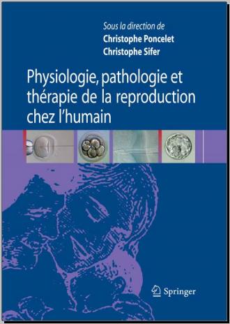 Livre : Physiologie, pathologie et thérapie de la reproduction chez l'humain - Christophe Sifer