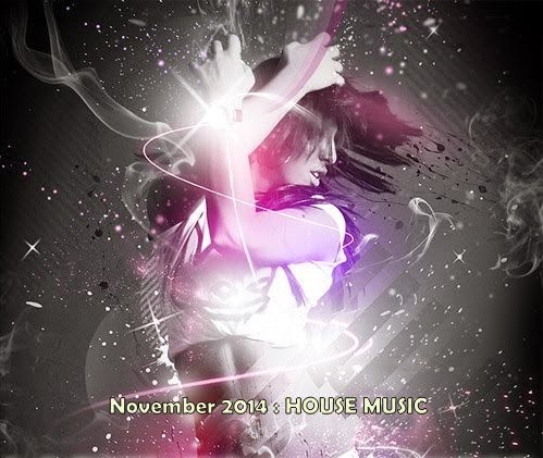 November 2014 :Nice songs list genre house