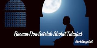 Bacaan Doa Setelah Sholat Tahajud Lengkap