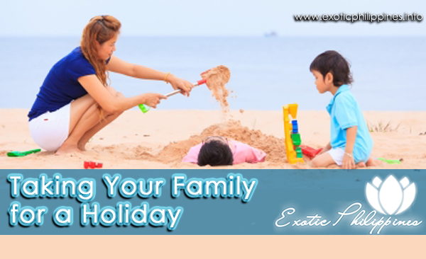 Taking Your Family for a Holiday