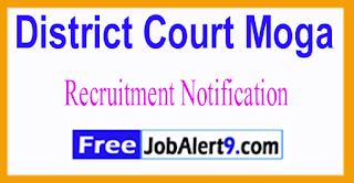 District Court Moga Recruitment Notification 2017 Last Date 20-06-2017
