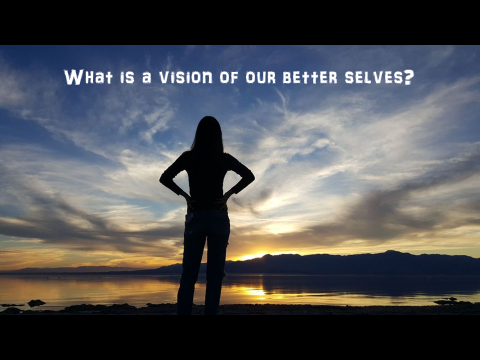 Living the Best Vision of Ourselves by Reverend Tom Capo