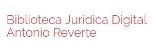 Biblioteca Jurídica Digital Antonio Reverte (BJD-AR)