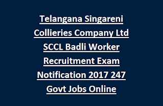 Telangana Singareni Collieries Company Ltd SCCL Badli Worker Recruitment Exam Notification 2017 247 Govt Jobs Online