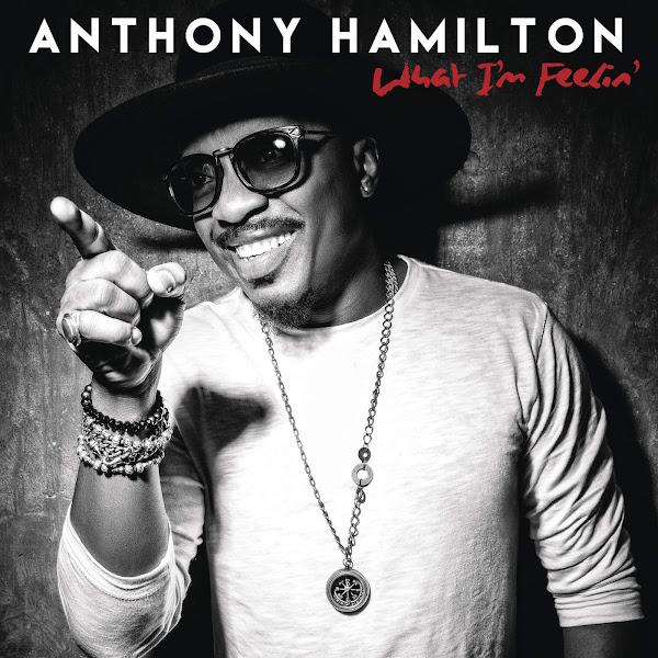 Anthony Hamilton - What I'm Feelin' Cover