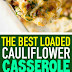 The Best Loaded Cauliflower Casserole