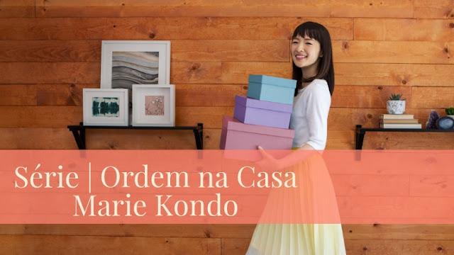 Casa em Ordem - Marie Kondo