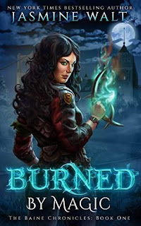 Burned By Magic, the first book in this action-packed, wildly original fantasy series by New York Times Bestselling Author Jasmine Walt