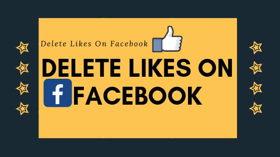 Delete Likes On Facebook