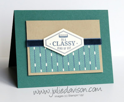 Stampin' Up! Truly Tailored  Masculine Card ~ True Gentleman DSP ~ 2018 Occasions Catalog ~ www.juliedavison.com