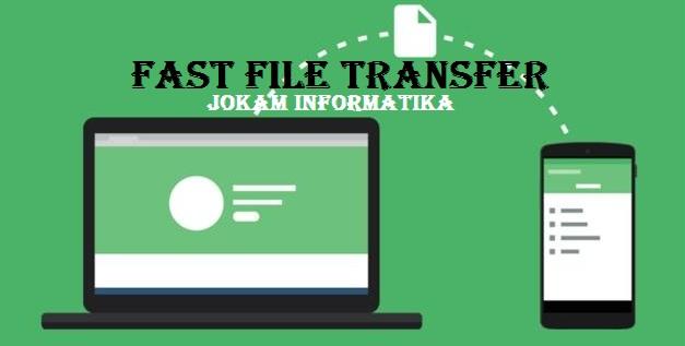 Cara Transfer File Cepat Handphone Dengan Komputer - JOKAM INFORMATIKA