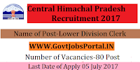 Central Himachal Pradesh Recruitment 2017– 80 Lower Division Clerk, Multi-Tasking Staff