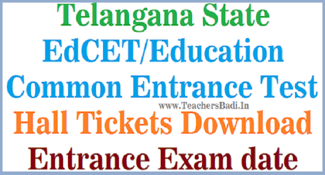tsedcet 2018 hall tickets,telangana edcet 2018 hall tickets,education entrance exam hall tickets 2018,ts edcet entrance test 2018 hall tickets,edcet 2018 admit cards,ts edcet 2018 hall tickets