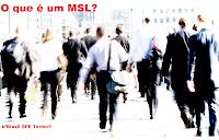 O que é um MSL ?