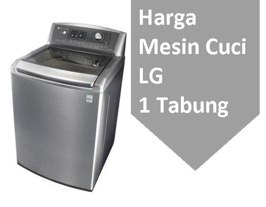 Harga Mesin Cuci LG 1 Tabung Top Loading