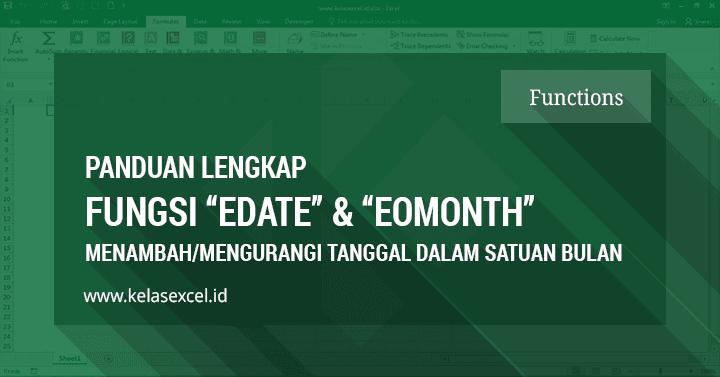 Cara Menggunakan Rumus Edate dan Eomonth Microsoft Excel