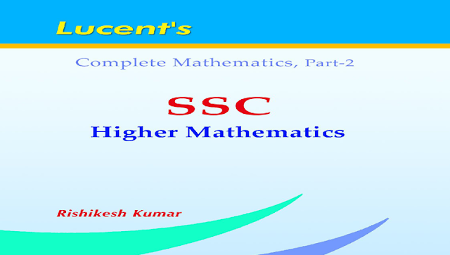 Book-PDF: Lucent's SSC Higher Maths E-Book(Original Copy)- SSC Officer