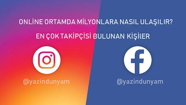 online-ortamda-fenomen-olmak-milyonlarca-takipçi-kasma-analiz-en-çok-takip-edilen-facebook-sayfaları-instagram-hesapları-fenomelik