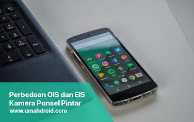 Perbandingan Hasil Kamera OIS dan EIS