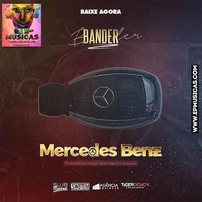 Bander - Mercedes Benz (2017) [DOWNLOAD]