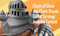 Clash Of Clans dan Clash Royale Game Strategi Terbaik