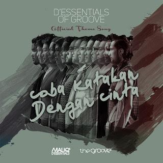 D'Essentials Of Groove - Coba Katakan Dengan Cinta (C.K.D.C.) [Theme Song] on iTunes