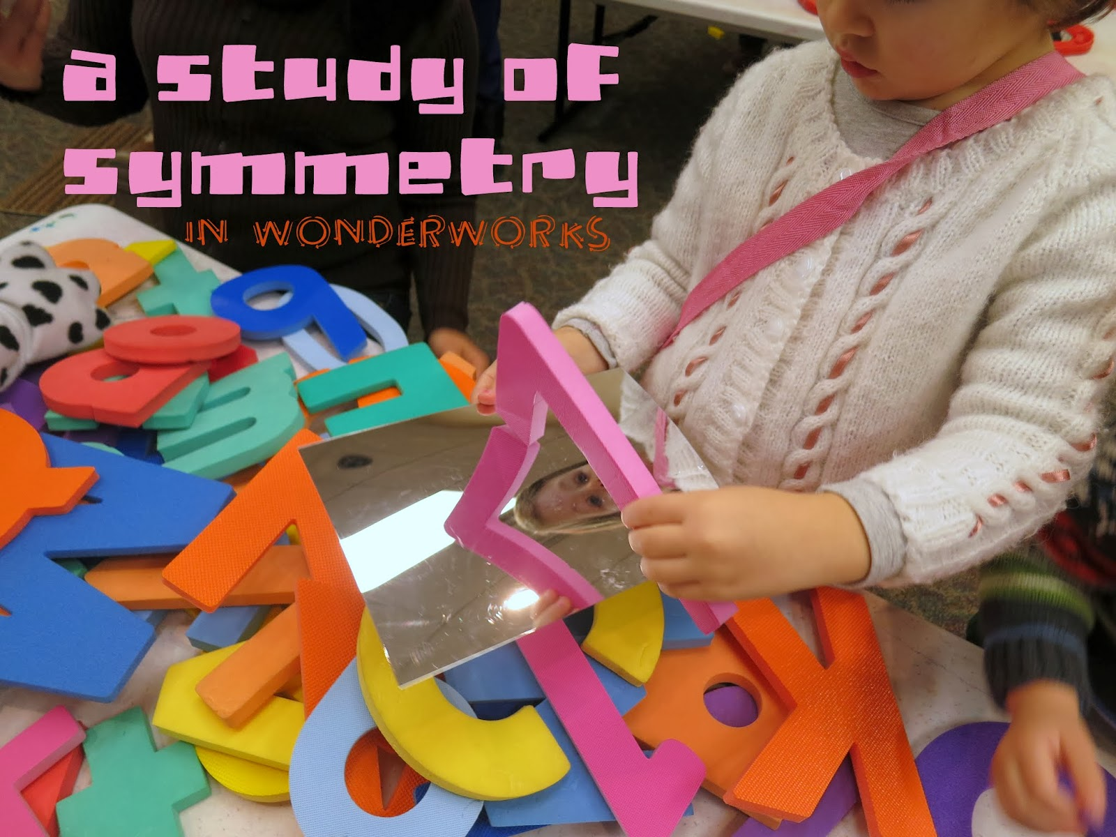 http://librarymakers.blogspot.com/2014/01/wonderworks-symmetry-math.html