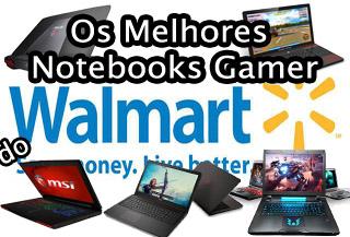 os melhores notebooks gamer do Wallmart