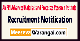 AMPRI Advanced Materials and Processes Research Institute Recruitment Notification 2017 Last Date 27-06-2017