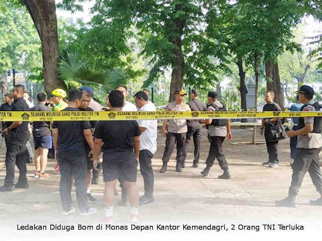 Ledakan Diduga Bom di Monas Depan Kantor Kemendagri, 2 Orang TNI Terluka