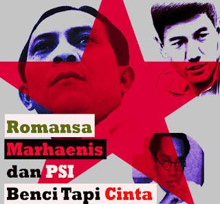 Romansa Marhaenis dan PSI / Benci tapi Cinta / Catatan Marhaenis / catatanadiwriter.blogspot.com