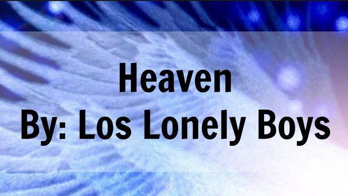 an analysis of the song heaven by los lonely boys Watch the video for heaven from los lonely boys's playlist: the very best of los lonely boys for free, and see the artwork, lyrics and similar artists.