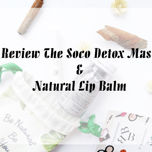 Review The Soco Detox Mask & Natural Lip Balm